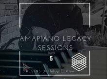 Gaba Cannal – AmaPiano Legacy Sessions Vol.05 (#Est95 Birthday Edition) mp3 download mixtape