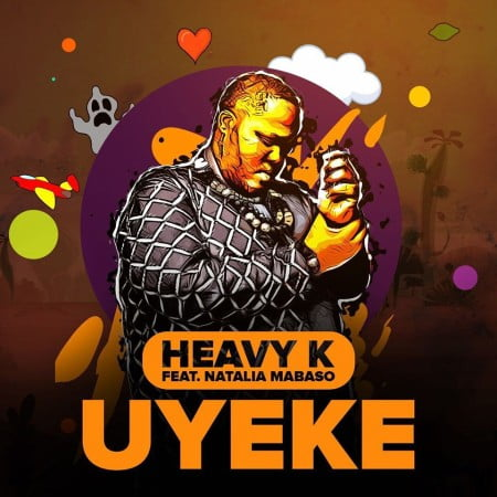 Heavy K – Uyeke Ft. Natalia Mabaso mp3 download free full song original mix