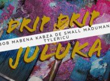 Kabza De Small, Bob Mabena, Madumane & Tyler ICU – Drip Drip Juluka mp3 download free