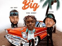 King Bobby – Now We Big Ft. Emtee & Ali Boy mp3 download