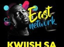 Kwiish SA – East Network EP zip mp3 download free album