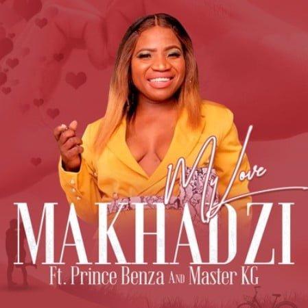 Makhadzi – My Love Ft. Master KG & Prince Benza mp3 download free