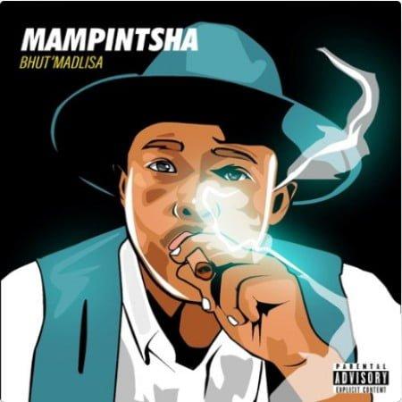 Mampintsha - Bhut'Madlisa Album zip mp3 download free 2020