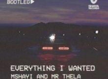 Mr Thela & Mshayi – Everything I Wanted (Bootleg) mp3 download free remix Billie Eilish