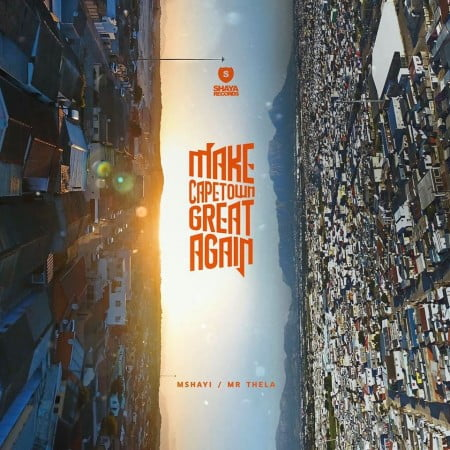 Mr Thela & Mshayi – Make Cape Town Great Again EP zip mp3 download