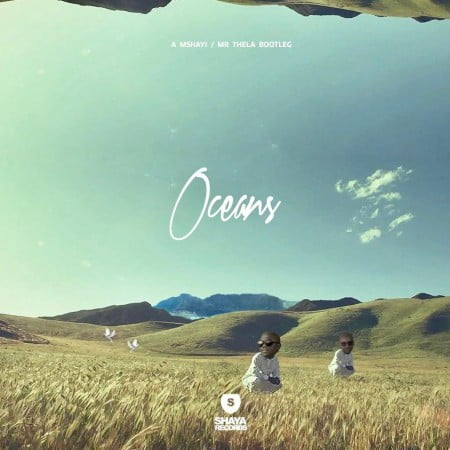 Mr Thela & Mshayi – Oceans (Bootleg) mp3 download Hillsong UNITED remix