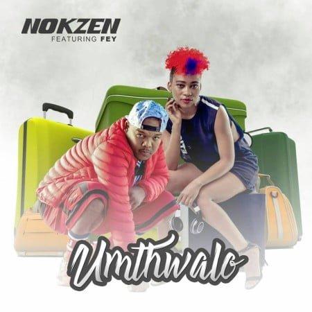 Nokzen - Umthwalo ft. Fey mp3 download free