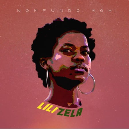 Nomfundo Moh - Lilizela mp3 download free