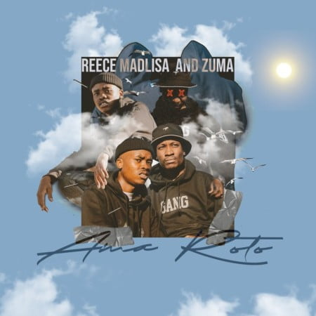 Reece Madlisa & Zuma – Ama Roto EP zip mp3 download free