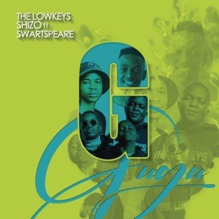 The Lowkeys & Shizo – Gugu Ft. Swartspeare mp3 download free