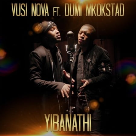 Vusi Nova – Yibanathi Ft. Dumi Mkokstad mp3 download free