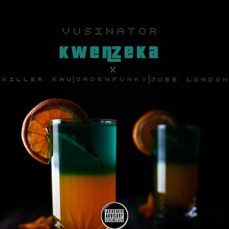 Vusinator – Kwenzeka ft. Killer kau, Jadenfunky & Jobe London mp3 download free