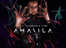 AJ – Amavila ft. Eltonnick & Lizwi mp3 download free