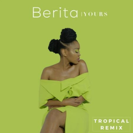 Berita - Yours (Tropical Remix) mp3 download free