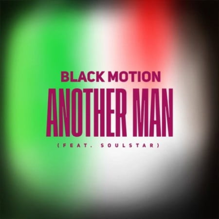 Black Motion – Another Man ft. Soulstar mp3 download free