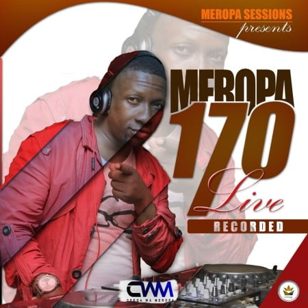 Ceega Wa Meropa 170 (Road To Level 2) mix mp3 download