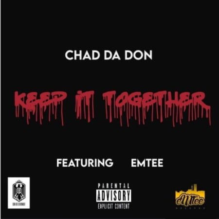 Chad Da Don – Keep It Together ft. Emtee mp3 download free