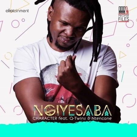Character - Ngiyesaba ft. Q Twins & Ntencane mp3 download free
