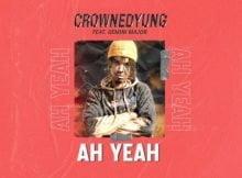 CrownedYung – Ah Yeah ft. Gemini Major mp3 download free