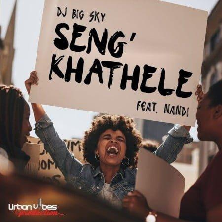 DJ Big Sky - Seng'khathele Ft. Nandi mp3 download free