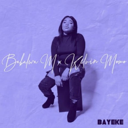 Kelvin Momo & Babalwa M - Bayeke EP zip mp3 download free