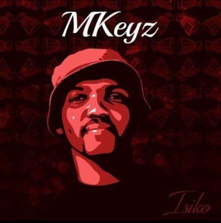 MKeyz - Isiko EP zip mp3 download free