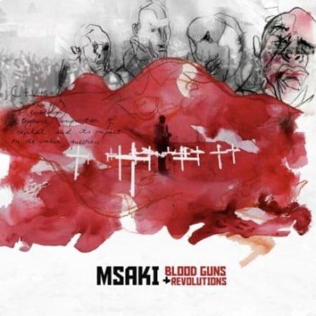 Msaki – Blood Guns and Revolutions mp3 download free