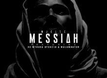 Njelic - Messiah ft. De Mthuda, Ntokzin & MalumNator mp3 download free