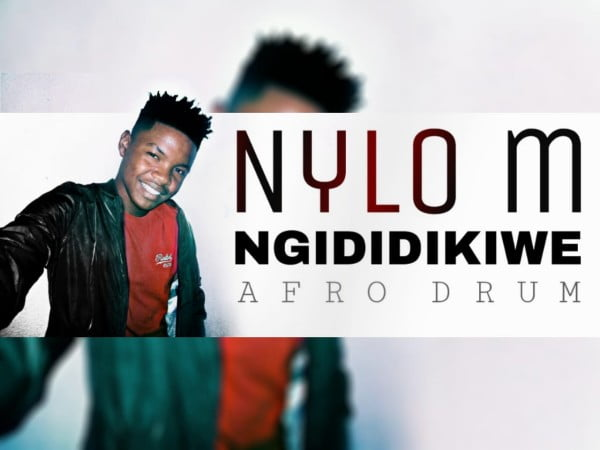 Nylo M - Ngididikiwe (Afro Drum) mp3 download free