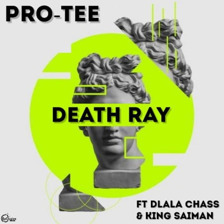 Pro Tee - Death Ray ft. Dlala Chass & King Saiman mp3 download free