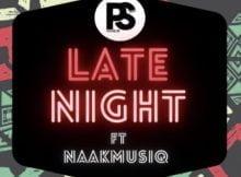 Ps Djz – Late Night ft. NaakMusiQ mp3 download free