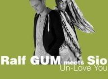 Ralf GUM & Sio – Un-Love You mp3 download free