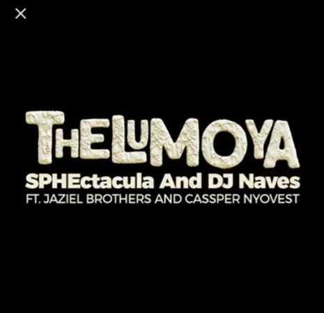 SPHEctacula & DJ Naves - Thelumoya Ft. Jaziel Brothers & Cassper Nyovest mp3 download free