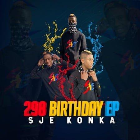 Sje Konka – 298 Birthday EP zip mp3 download free
