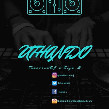 ThackzinDJ - Uthando ft. Siya M mp3 download free