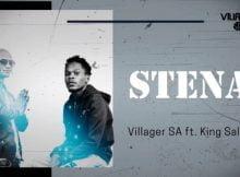 Villager SA & King Salama - Stena (Afro Bolo) mp3 download free