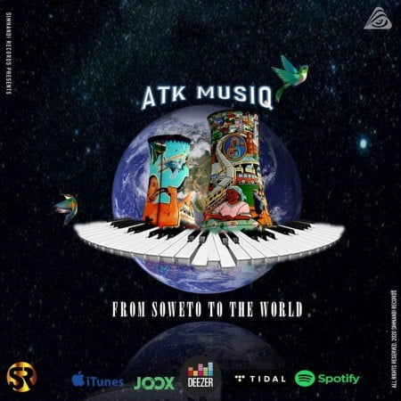 ATK MusiQ - From Soweto to the World EP zip mp3 album download 2020 free