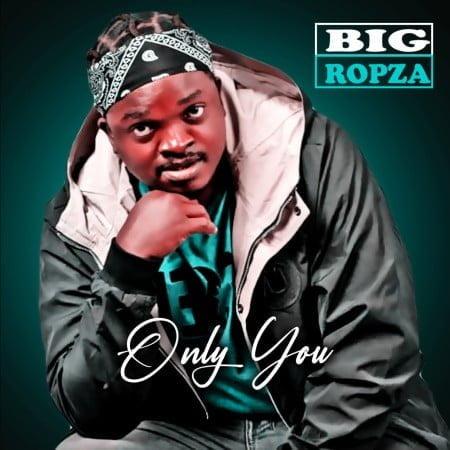Big Ropza - Only You (Original Mix) mp3 download free