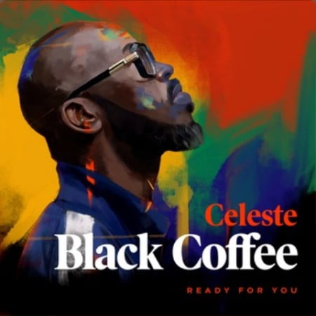 Black Coffee - Ready For You ft. Celeste mp3 download free