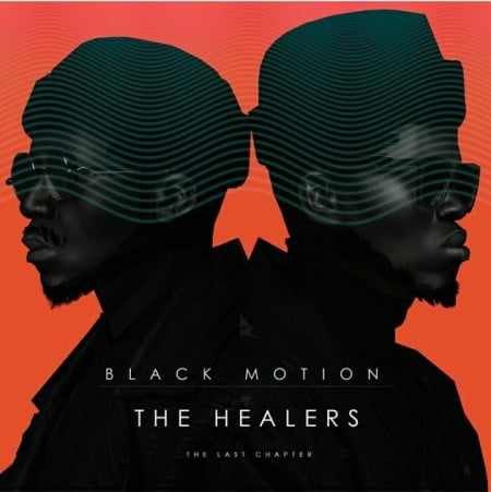 Black Motion - The Healers Album (The Last Chapter) zip mp3 download free 2020