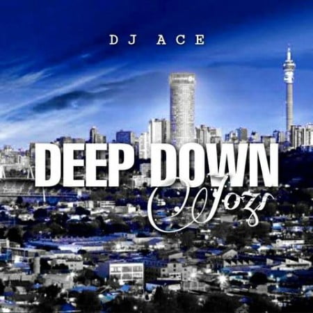 DJ Ace - Deep Down Jozi mp3 download free