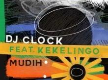 DJ Clock – Mudih ft. Kekelingo mp3 download free