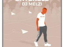 DJ Melzi – Bayekele ft. Mphow69 & Mkeyz mp3 download free