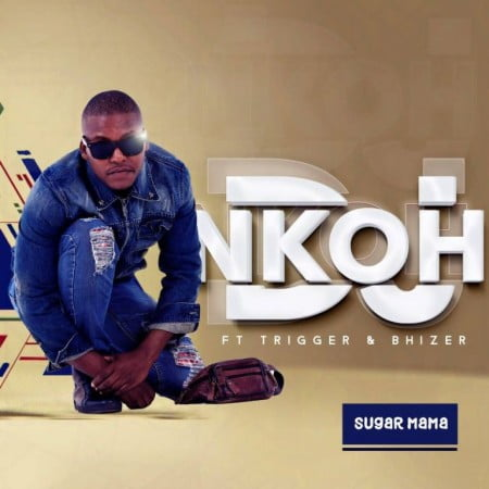 DJ Nkoh – Sugar Mama ft. Trigger & Bhizer mp3 download free