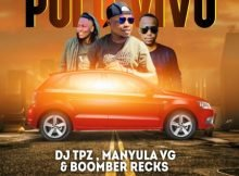 DJ Tpz - Polo Vivo ft. Manyula VG, Boomber Recks mp3 download free