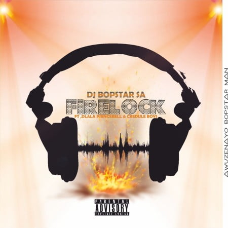 Dj Bopstar SA - FireLock Ft. Dlala PrinceBell & Credule Boyz mp3 download free