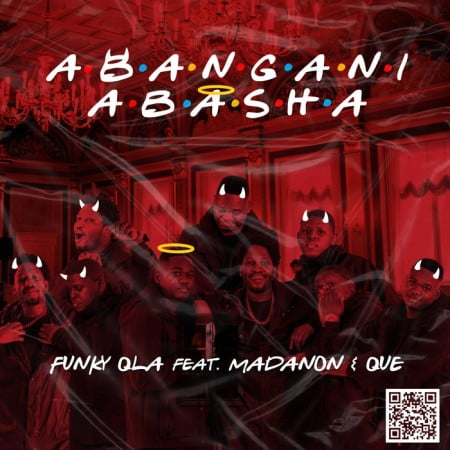 Funky Qla - Abangani Abasha ft. Madanon & Que mp3 download free