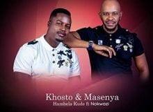 Khosto & Masenya - Hambela Kude Ft. Nokwazi mp3 download free