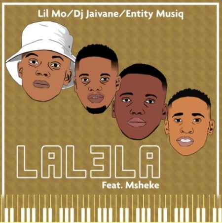 Lil' Mo, Dj Jaivane, Entity MusiQ, Msheke - Lalela ft. Msheke mp3 download free