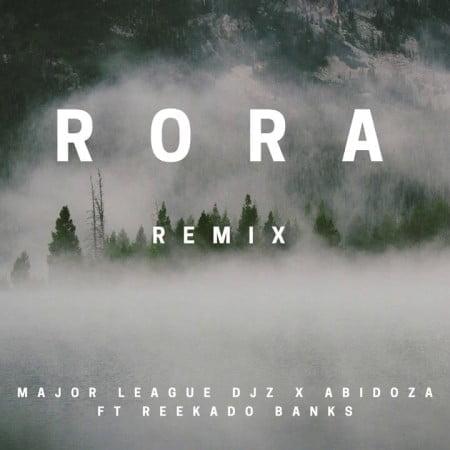 Major League & Abidoza - Rora (Amapiano Remix) ft. Reekado Banks mp3 download free